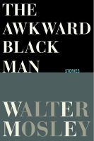 The awkward black man : stories