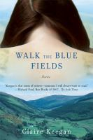 Walk the Blue Fields