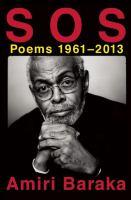 S O S : Poems, 1961-2013