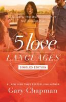 The 5 love languages : the secret that will revolutionize your relationships
