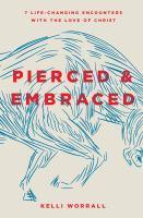 Pierced & Embraced
