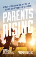 Parents Rising: 8 Strategies for Raising Kids Who Love God, Respect Authority, A