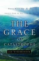The Grace of Catastrophe