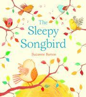 The Sleepy Songbird