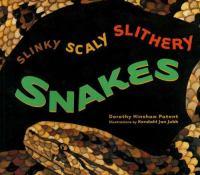 Slinky, Scaly, Slithery Snakes