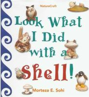 Look What I Did With A Shell!