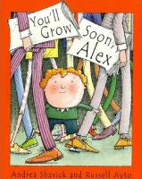 You'll Grow Soon, Alex