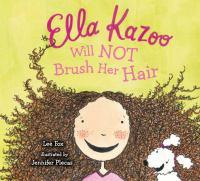 Ella Kazoo Will Not Brush Her Hair