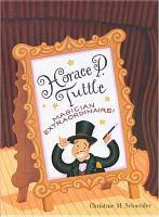 Horace P. Tuttle, Magician Extraordinaire