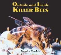 Outside and Inside Killer Bees