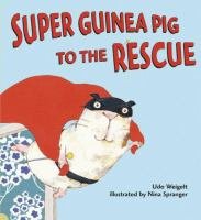 Super Guinea Pig to the Rescue