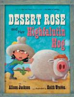 Desert Rose and Her Highfalutin Hog