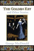 The Golden Key, and Other Stories