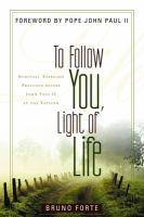 To Follow You, Light of Life