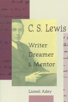 C.S. Lewis, Writer, Dreamer and Mentor