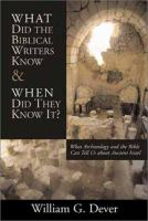 What Did the Biblical Writers Know, and When Did They Know It?