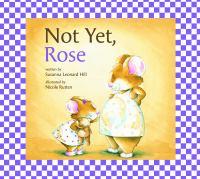 Not Yet, Rose