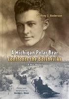 A Michigan Polar Bear Confronts the Bolsheviks