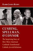 Cushing, Spellman, O'Connor