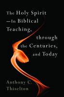 The Holy Spirit-- in Biblical Teaching, Through the Centuries, and Today