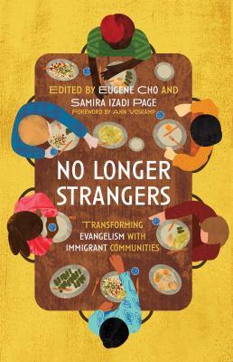 No longer strangers  transforming evangelism with immigrant communities