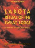 The Lakota Ritual of the Sweat Lodge