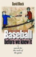 Baseball Before We Knew It