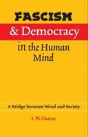 Fascism and Democracy in the Human Mind