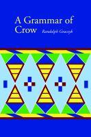 A grammar of Crow = Apsáalooke Aliláau