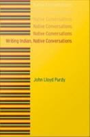 Writing Indian, Native Conversations
