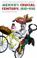 Mexico's Crucial Century, 1810-1910