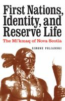 First Nations, Identity, and Reserve Life