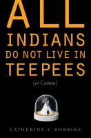 All Indians Do Not Live in Teepees (or Casinos)