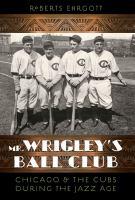 Mr. Wrigley's Ball Club