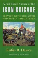 A Full Blown Yankee of the Iron Brigade