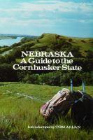 Nebraska, A Guide to the Cornhusker State