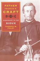 Father Francis M. Craft, missionary to the Sioux