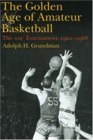 The Golden Age of Amateur Basketball