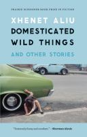 Domesticated Wild Things and Other Stories