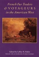 French Fur Traders and Voyageurs in the American West