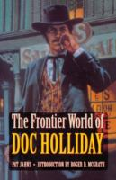 The Frontier World of Doc Holliday