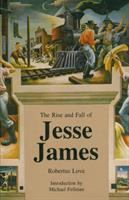 The Rise and Fall of Jesse James