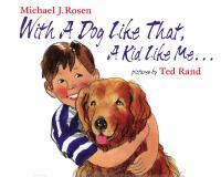 With A Dog Like That, A Kid Like Me
