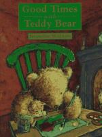 Good Times With Teddy Bear