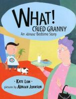 What! cried Granny : an almost bedtime story