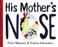 His Mother's Nose