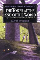 John Bellairs's Lewis Barnavelt in the Tower at the End of the World