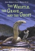 John Bellairs's Lewis Barnavelt in The Whistle, the Grave, and the Ghost