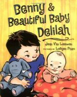 Benny & Beautiful Baby Delilah