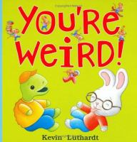 You're Weird!